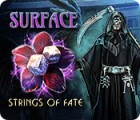 Surface: Strings of Fate juego