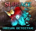 Surface: Virtual Detective juego