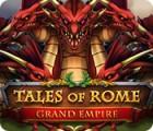 Tales of Rome: Grand Empire juego