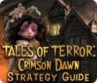 Tales of Terror: Crimson Dawn Strategy Guide juego
