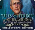 Tales of Terror: The Fog of Madness Collector's Edition juego