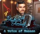 The Andersen Accounts: A Voice of Reason juego