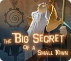 The Big Secret of a Small Town juego