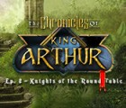The Chronicles of King Arthur: Episode 2 - Knights of the Round Table juego