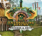 The Enthralling Realms: Knights & Orcs juego