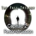 The Fall Trilogy Capítulo 2: Reconstrucción juego