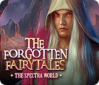The Forgotten Fairy Tales: The Spectra World juego