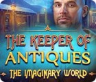 The Keeper of Antiques: The Imaginary World juego