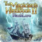 The Magician's Handbook II: BlackLore juego