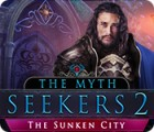 The Myth Seekers 2: The Sunken City juego