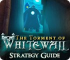 The Torment of Whitewall Strategy Guide juego