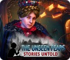 The Unseen Fears: Stories Untold juego