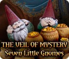 The Veil of Mystery: Seven Little Gnomes juego