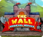 The Wall: Medieval Heroes juego
