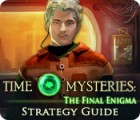 Time Mysteries: The Final Enigma Strategy Guide juego