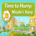 Time to Hurry: Nicole's Story juego