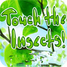 Touch the Insects juego