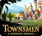 Townsmen: A Kingdom Rebuilt juego