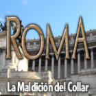Roma: La Maldición del Collar juego