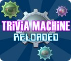Trivia Machine Reloaded juego