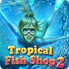 Tropical Fish Shop 2 juego