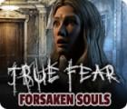 True Fear: Forsaken Souls juego