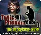 Twilight Phenomena: The Incredible Show Collector's Edition juego