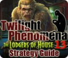Twilight Phenomena: The Lodgers of House 13 Strategy Guide juego