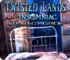 Twisted Lands: Insomniac Strategy Guide juego