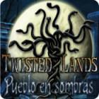 Twisted Lands: Pueblo en sombras juego