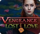 Vengeance: Lost Love juego