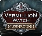 Vermillion Watch: Fleshbound juego