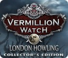 Vermillion Watch: London Howling Collector's Edition juego
