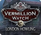 Vermillion Watch: London Howling juego