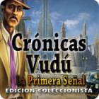 Crónicas Vudú: La Primera Señal Edición Coleccionista juego