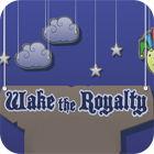 Wake The Royalty juego