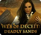 Web of Deceit: Deadly Sands juego