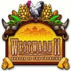 Westward II: Heroes of the Frontier juego