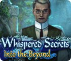 Whispered Secrets: Into the Beyond juego