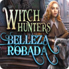 Witch Hunters: Belleza Robada juego