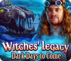 Witches' Legacy: Dark Days to Come juego